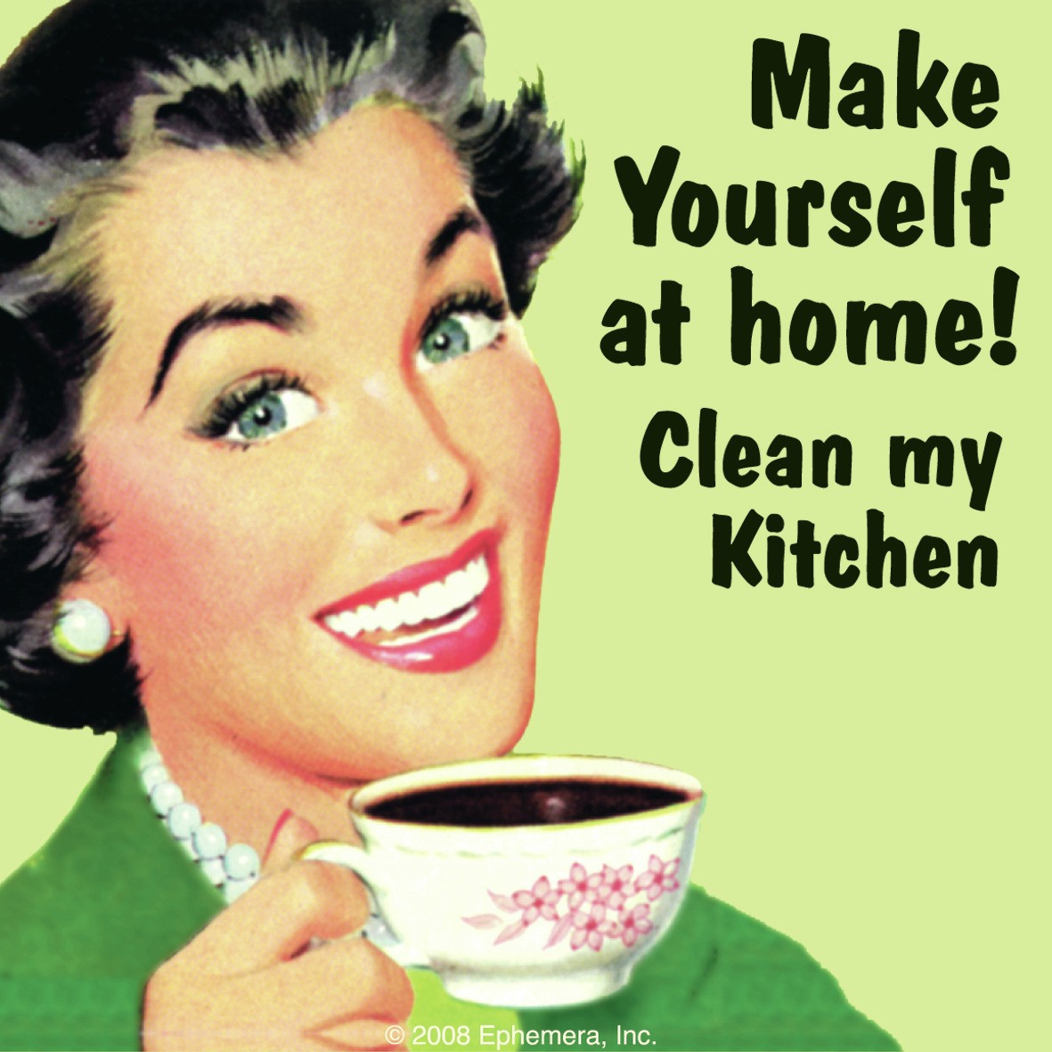 Make Yourself At Home! Clean My Kitchen Single Coaster