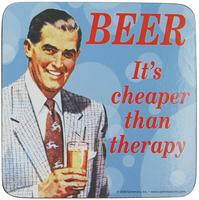 Beer, It's Cheaper Than Therapy Single Coaster