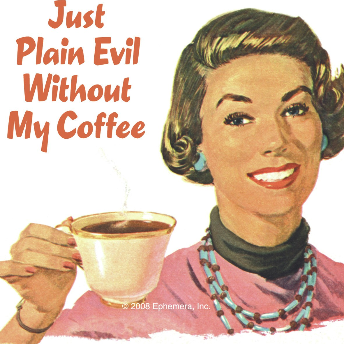 New Just Plain Evil Without My Coffee Coaster Drinks Mat