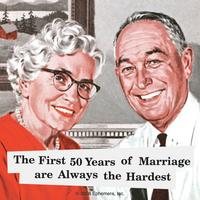 The First 50 Years Of Marriage Are Always The Hardest Single Coaster