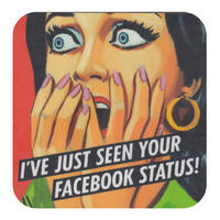 I've Just Seen Your Facebook Status! Single Coaster