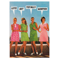 Let's Get Totally Wasted Greeting Card
