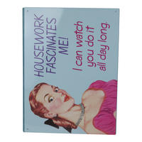 Housework Fascinates Me. I Could Watch You Do It All Day. Large Steel Sign