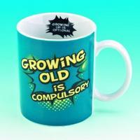 Growing Old Is Compulsory? Mug