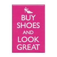 Buy Shoes Look Great Fridge Magnet