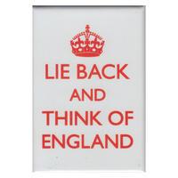 Lie Back And Think Of England Fridge Magnet