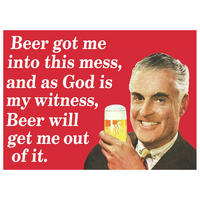 """Beer Got Me Into This Mess, And As God Is My Witness, Beer Will Get Me Out Of It"" Fridge Magnet"