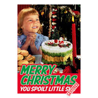 Merry Christmas You Spoilt Little Sh*t Greeting Card