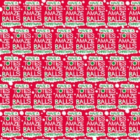Have A Totes Amaze Balls Christmas Gift Wrap x 3 Sheets