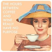 The Hours Between Coffee And Wine Really Have No Purpose Single Coaster