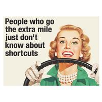 People Who Go The Extra Mile Just Don't Know About Shortcuts Fridge Magnet