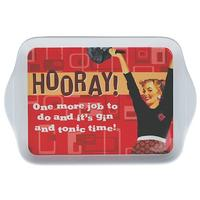 Hooray! One More Job To Do And It's Gin And Tonic Time Small Melamine Tray