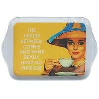The Hours Between Coffee And Wine Really Have No Purpose Small Melamine Tray