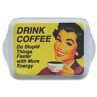 Drink Coffee. Do Stupid Things Faster With More Energy Small Melamine Tray