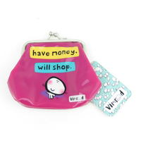 """""""Have Money Will Shop"""" PVC Coin Purse"""
