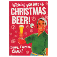 Wishing You Lots Of Christmas Beer! Sorry, I Meant Cheer! Greeting Card Thumbnail 1
