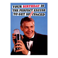 Your Birthday Is The Perfect Excuse To Get Sh*tfaced Greeting Card