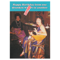 Happy Birthday From One Drunken Wh*re To Another Greeting Card