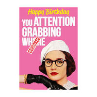 Happy Birthday You Attention Grabbing Wh*re Greeting Card