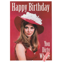 Happy Birthday You Dirty Wh*re Greeting Card