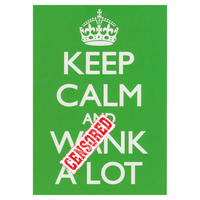 Keep calm and W*nk a lot Greetings Card