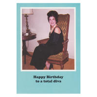 Happy birthday to a total diva Greetings Card