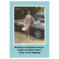 Barbara and Keith always made an effort when they went dogging Greetings Card