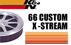 66- CUSTOM X-STREAM