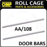AA/108 OMP ROLL CAGE 1.20m 40mm STEEL DOOR BARS FE45 FIA APPROVED TO BE WELDED
