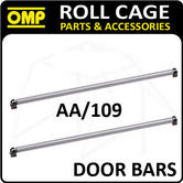 AA/109 OMP ROLL CAGE 1.25m 40mm STEEL DOOR BARS FE45 FIA WITH CONNECTION ENDS