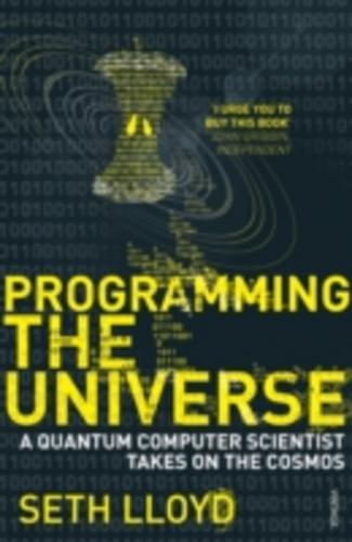 Programming the Universe A Quantum Computer Scientist Takes on the Cosmos by
