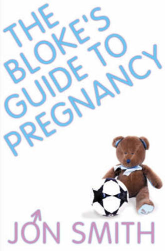 The-Blokes-Guide-to-Pregnancy-by-Jon-Smith-Book-Paperback-NEW-2004