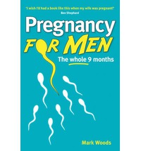 Pregnancy For Men Book Mark Woods