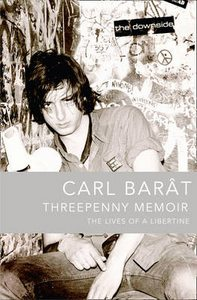 Threepenny Memoir: The Lives of a Libertine by Carl Barat Book Paperback 2010