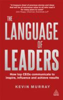 The Language of Leaders How Top CEOs Communicate to Inspire Influence and