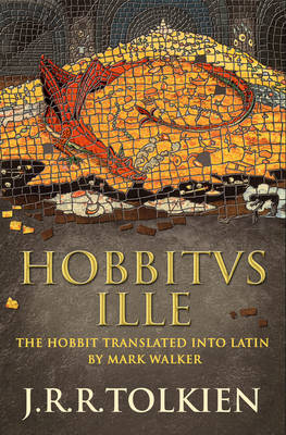Hobbitus Ille The Latin Hobbit by J. R. R. Tolkien Book Hardback NEW  2012