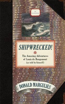 Shipwrecked! The Amazing Adventures of Louis de Rougemont as Told by