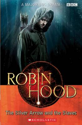 Robin Hood The Silver Arrow and the Slaves by Scholastic Mixed media