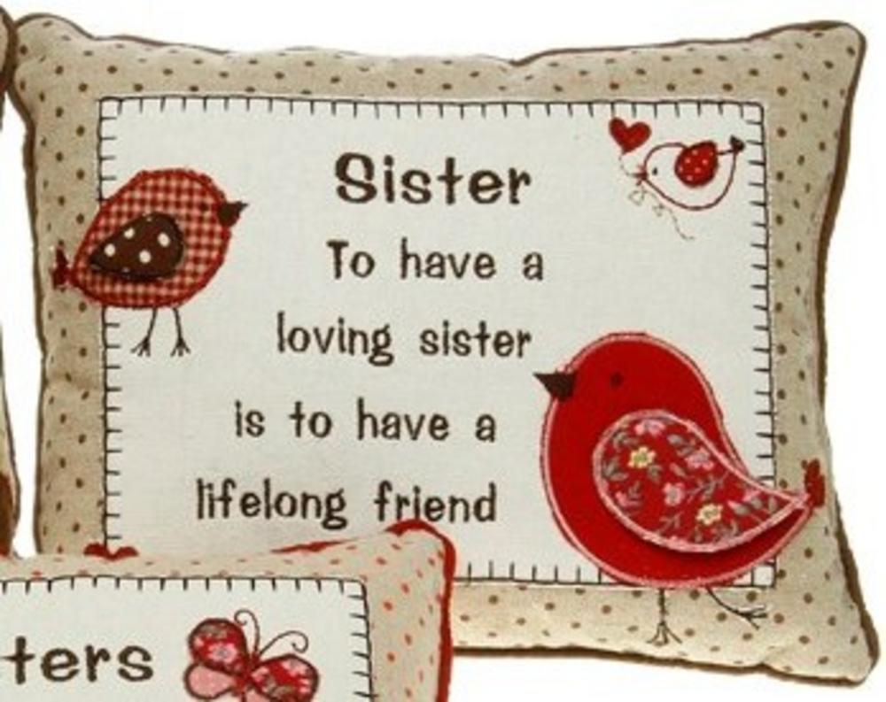 Sisters To have a Loving Sister is to have a Lifelong Friend Cushion