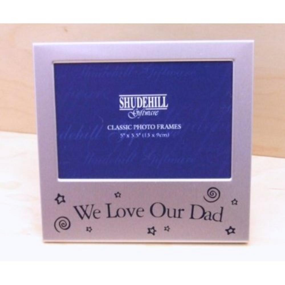 "We Love Our Dad Picture Photo Frame Sentiment 5"" X 3.5"" By Shudehill Giftware"