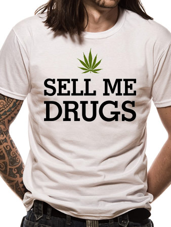 Loud (Sell Me Drugs) T-shirt