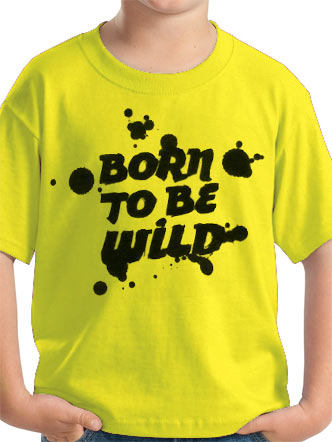 Loud Kids (Born To Be Wild) T-shirt Preview