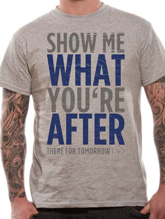There For Tomorrow (Show Me) T-shirt