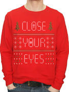 Close Your Eyes (Christmas) Crew Neck