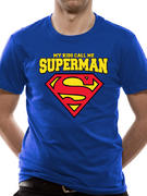 Superman (My Kids Call Me) T-shirt