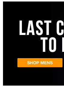 LAST CHANCE TO BUY MENS
