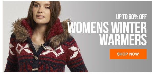 WOMENS WINTER WARMS - UP TO 60% OFF