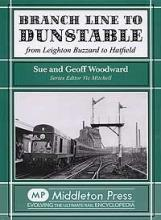 BRANCH LINE TO DUNSTABLE From Leighton Buzzard to Hatfield ISBN 9781906008277
