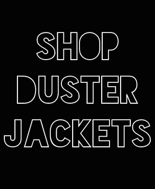 Duster Jackets