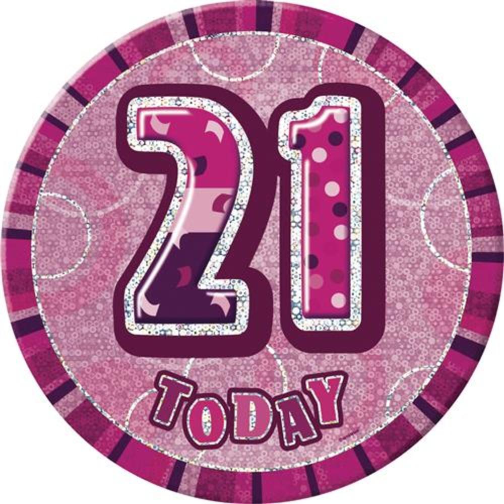 "Pink Glitz 21 Today 6"" Giant 21st Birthday Badge"